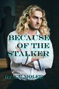 Because of the Stalker