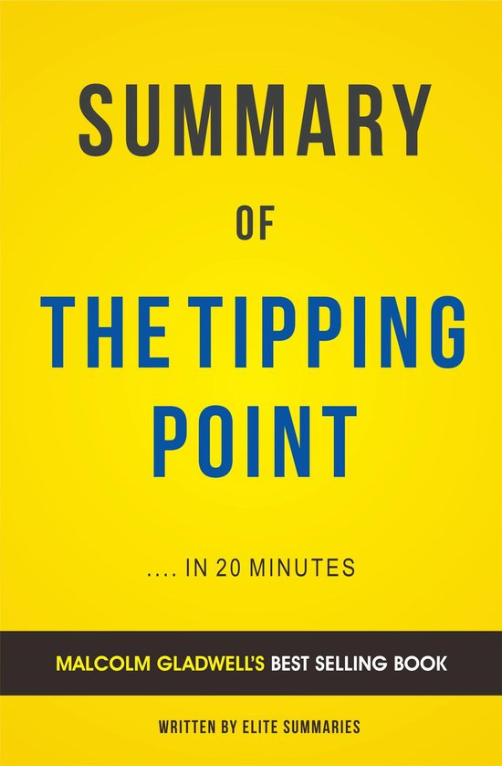 Boek cover Summary of The Tipping Point: by Malcolm Gladwell   Includes Analysis van Elite Summaries (Onbekend)