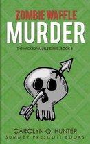 Zombie Waffle Murder
