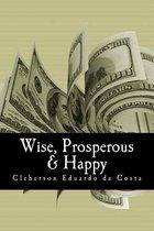 Wise, Prosperous & Happy
