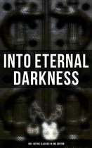 Omslag Into Eternal Darkness: 100+ Gothic Classics in One Edition