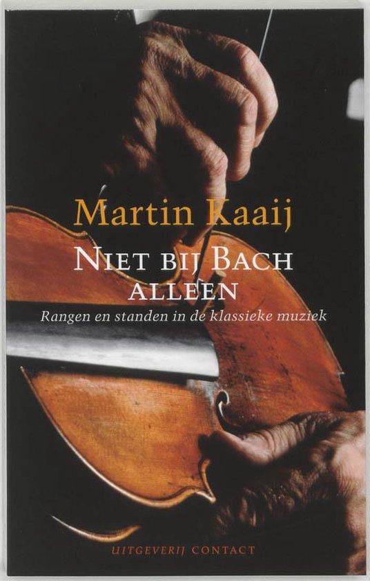 Niet Bij Bach Alleen - Martin Kaaij pdf epub