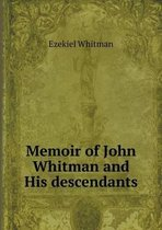 Memoir of John Whitman and His Descendants