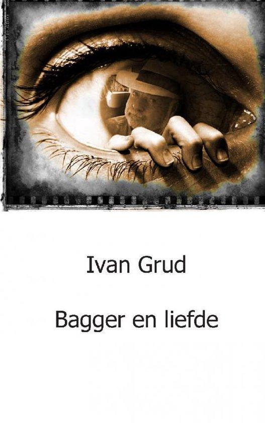 Bagger en liefde - I. Grud |