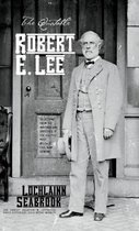 The Quotable Robert E. Lee