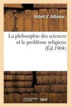La philosophie des sciences et le probleme religieux