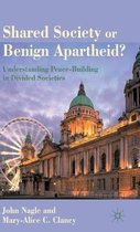 Shared Society or Benign Apartheid?