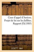 Cour d'appel d'Amiens. Projet de loi sur les faillites. Rapport