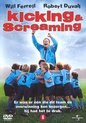 Kicking & Screaming (D)