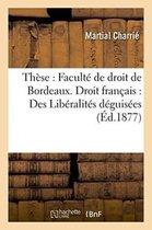 These: Faculte de Droit de Bordeaux. Droit Francais