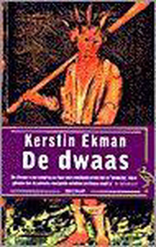 De dwaas - Kerstin Ekman |