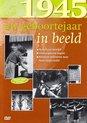 Uw Geboortejaar In Beeld - 1945