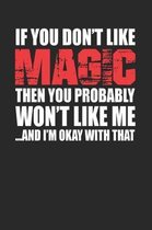 If You Don't Like Magic Then You Probably Won't Like Me...and I'm Okay with That
