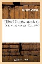 Tibere a Capree, tragedie en 5 actes et en vers