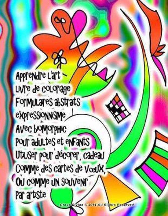 Apprendre l'art livre de coloriage Formulaires abstraits expressionnisme Avec biomorphic Pour adultes et enfants Utiliser pour d corer, cadeau Comme des cartes de voeux, Ou comme un souvenir Par artiste Grace Divine