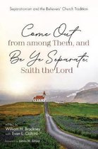 Come Out from among Them, and Be Ye Separate, Saith the Lord