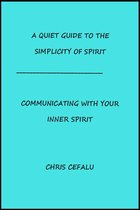 Omslag A Quiet Guide To The Simplicity of Spirit