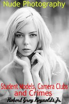 Nude Photography, Student Models, Camera Clubs and Crimes