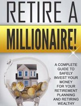 Retire a Millionaire!