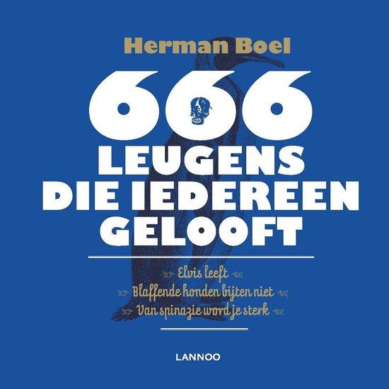 666 leugens die iedereen gelooft - Herman Boel |