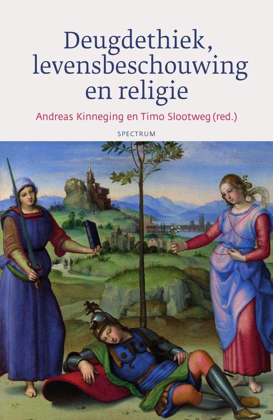 Deugdethiek, levensbeschouwing en religie - Andreas Kinneging |
