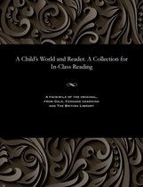 A Child's World and Reader. a Collection for In-Class Reading