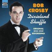 Bob Crosby: Dixieland Shuffle