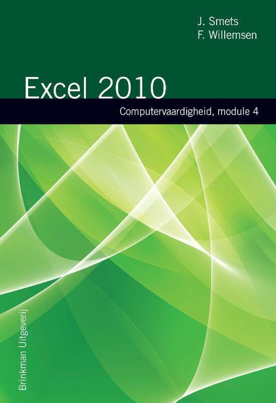 Computervaardigheden - Computervaardigheid Module 4 Excel 2010 - J. Smets  