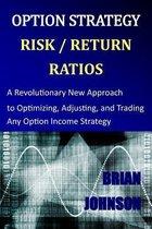 Option Strategy Risk / Return Ratios