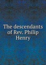 The Descendants of Rev. Philip Henry