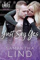 Boek cover Just Say Yes van Samantha Lind