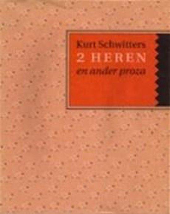 2 Heren en ander proza - Kurt Schwitters   Fthsonline.com