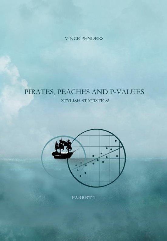 Pirates, Peaches and P-values parrrt 1 - Vince Penders |