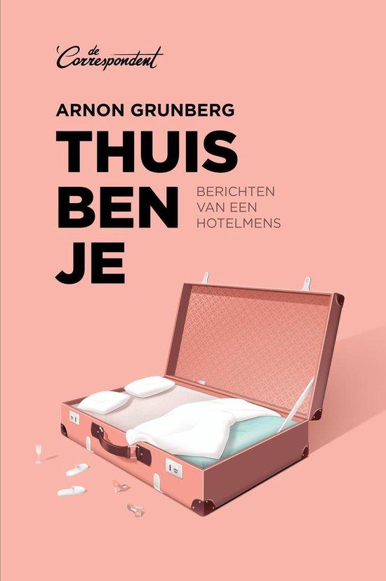 Thuis ben je - Arnon Grunberg |
