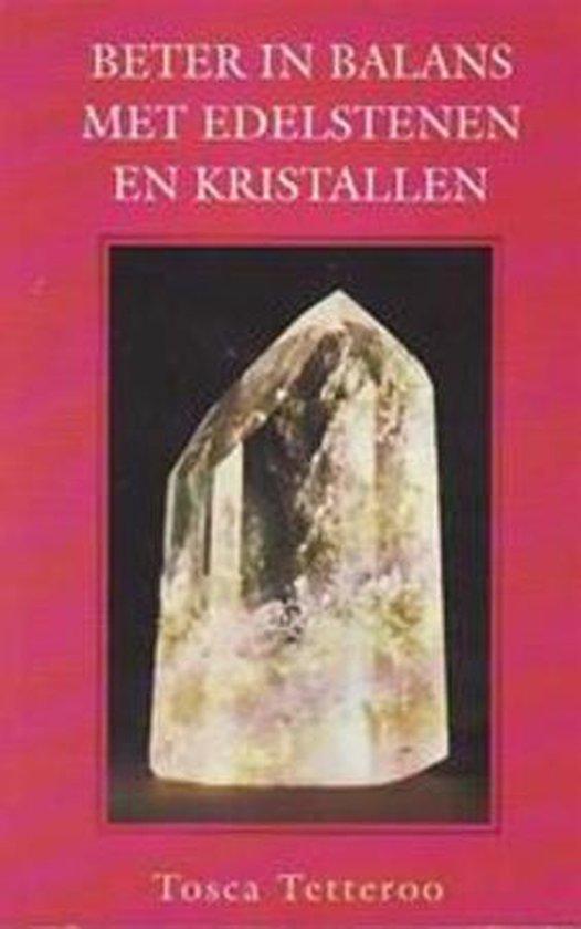 Beter in balans met edelstenen en kristallen - Tosca Tetteroo  