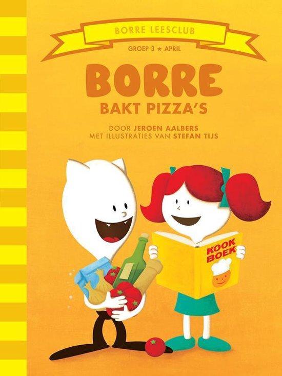 De Gestreepte Boekjes - Groep 3 april: Borre bakt pizza's - Jeroen Aalbers |