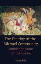 Destiny of the Michael Community