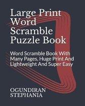 Large Print Word Scramble Puzzle Book