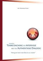 Handboek Teamcoaching en intervisie met de authentieke dialoog