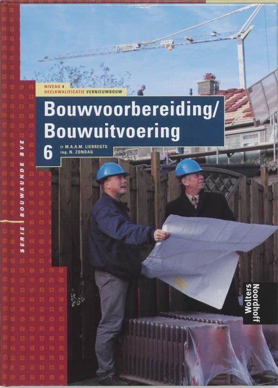 Bouwkunde BVE 4VNB bouwvoorbereiding /-uitvoering TB6 - M. Liebregts  