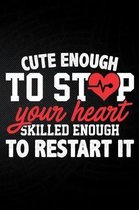 Cute Enough to Stop Your Heart Skilled Enough to Restart It