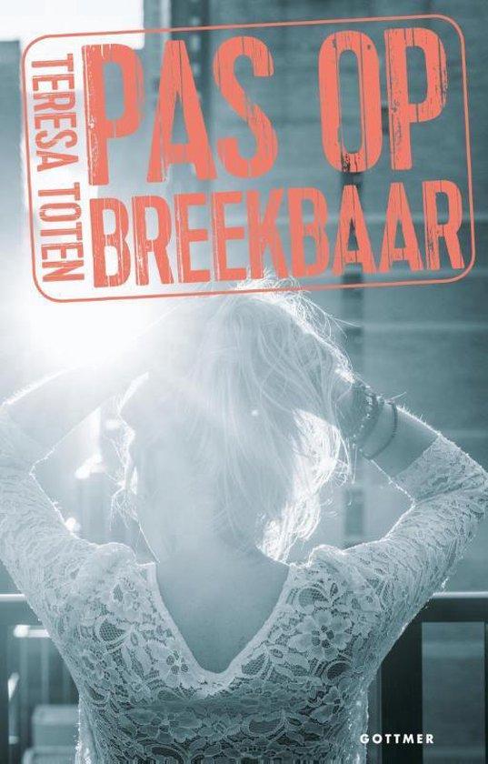 Pas op: breekbaar - Teresa Toten |