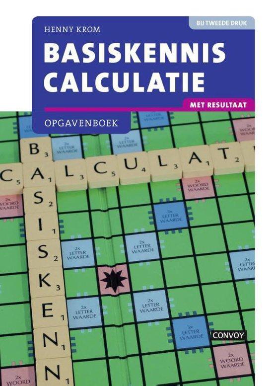 Basiskennis calculatie met resultaat - Henny Krom  