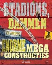 Megaconstructies - Stadions, dammen en andere enorme megaconstructies