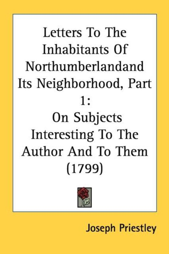 Letters to the Inhabitants of Northumberlandand Its Neighborhood, Part 1