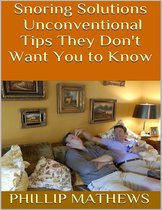 Snoring Solutions: Unconventional Tips They Don't Want You to Know