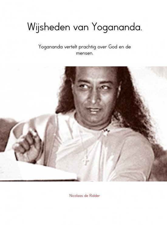 Wijsheden van Yogananda. - Nicolaas de Ridder | Fthsonline.com
