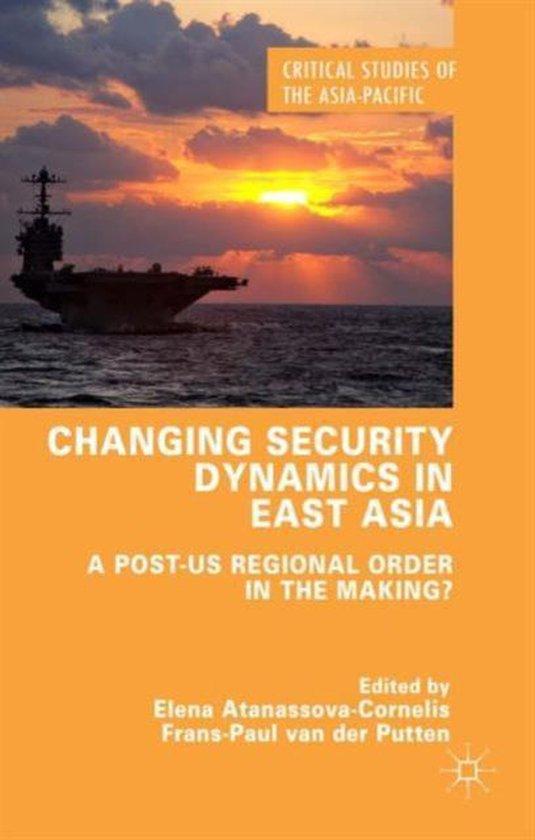 Boek cover Changing Security Dynamics in East Asia van Elena Atanassova-Cornelis (Hardcover)