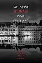 Een rondje spionage door Den Haag - Spionage, eindelijk helder uitgelegd