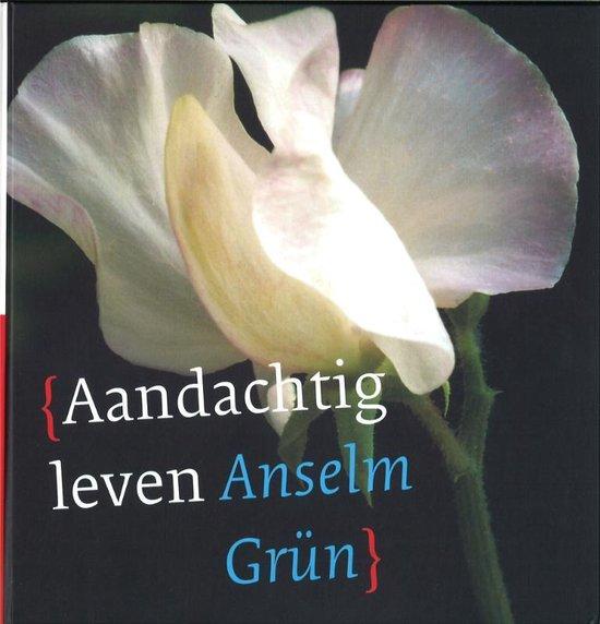 Aandachtig Leven - Anselm Grün |